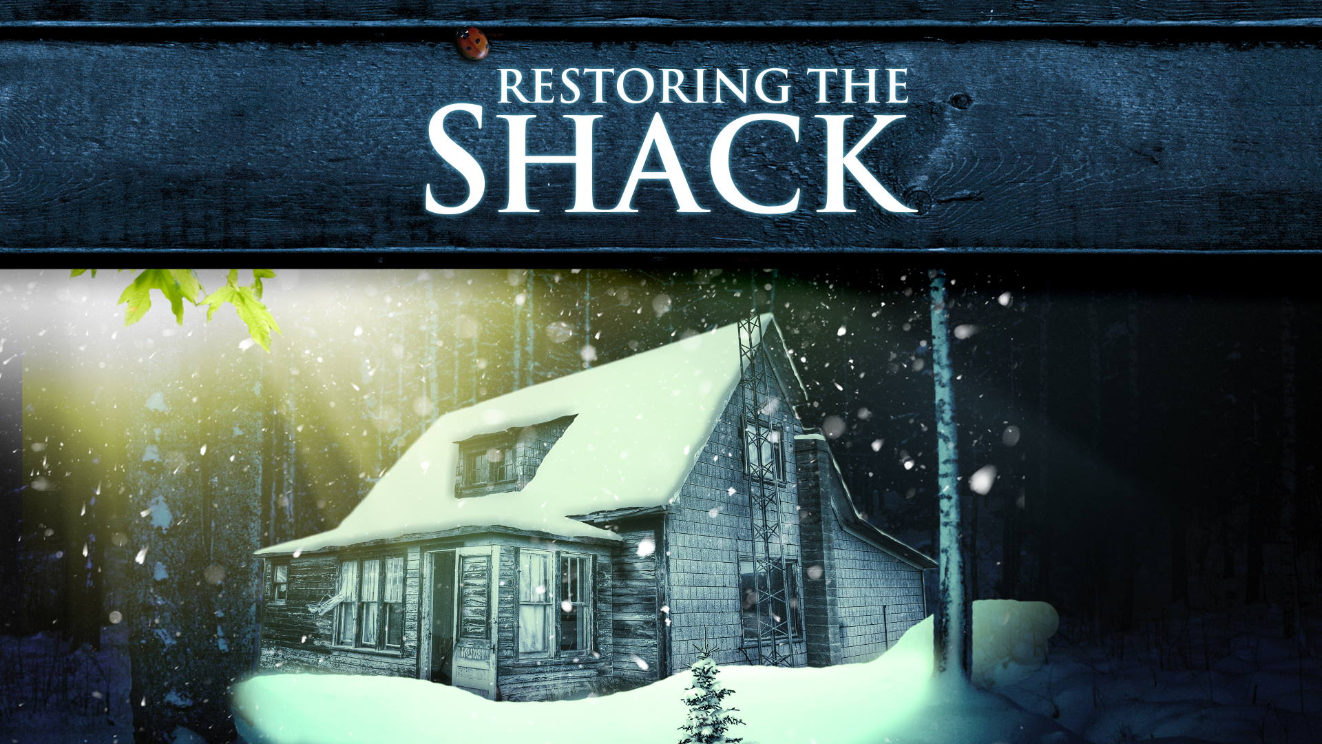 Restoring The Shack Ep 14. Changing the Narrative